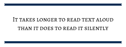 """quote bar reading: """"it takes longer to read text aloud than it does to read it silently"""""""